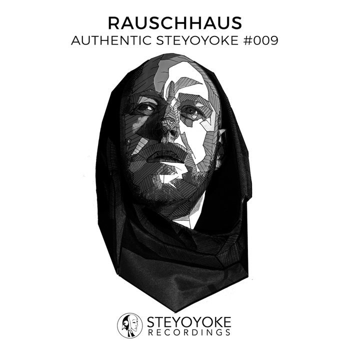 Rauschhaus Presents Authentic Steyoyoke #009 (unmixed tracks)