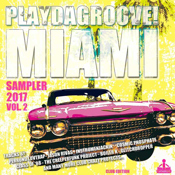 Playdagroove! Miami Sampler 2017 Vol. 2 (Club Edition)
