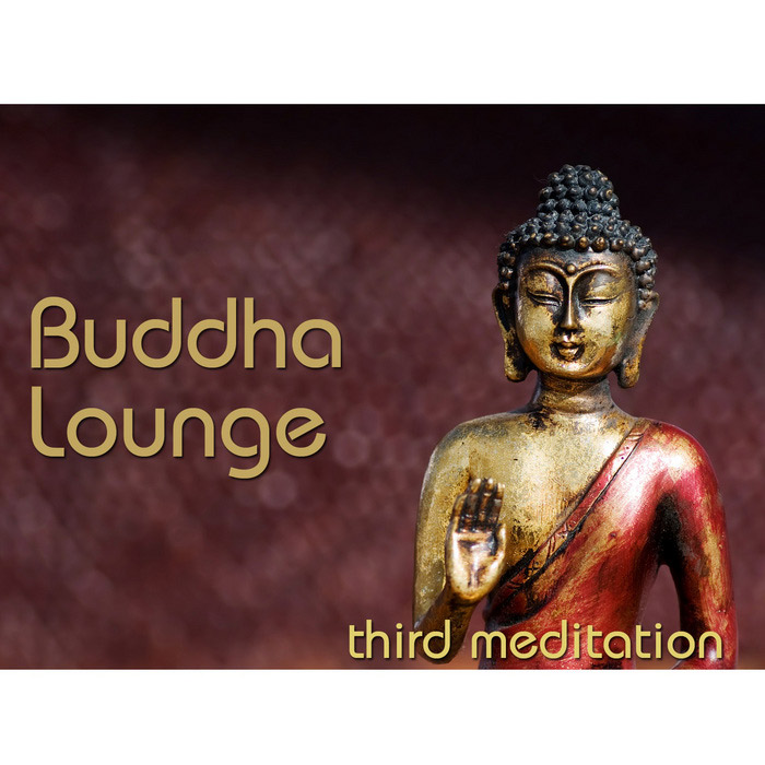 Buddha Lounge: Third Meditation [2013]