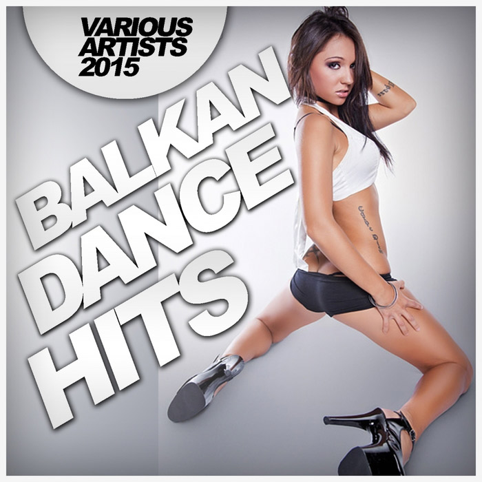 Balkan Dance Hits 2015 [2015]