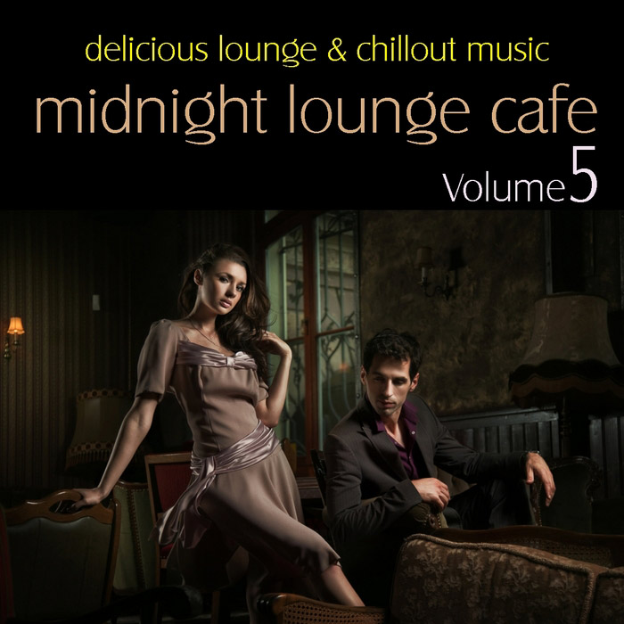 Midnight Lounge Cafe Vol. 5 (Delicious Lounge & Chillout Music) [2010]