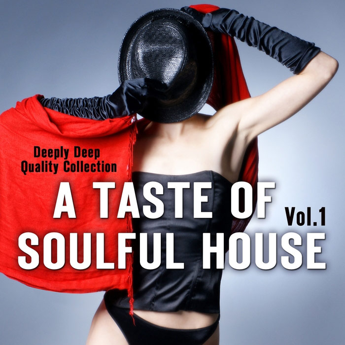 A Taste Of Soulful House Vol. 1 (Deeply Deep Quality Collection) [2012]