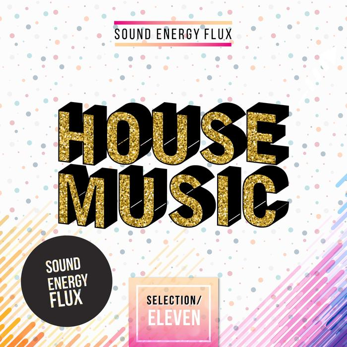 House Music Selection Eleven [2017]