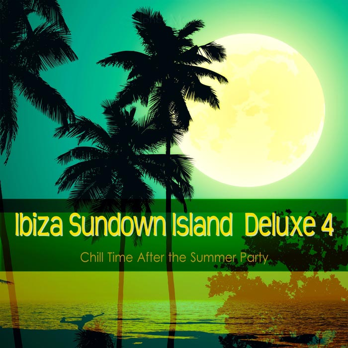 Ibiza Sundown Island Deluxe 4 (Chill Time After The Summer Party)