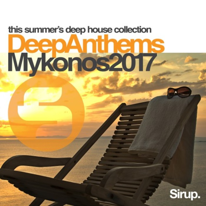 Sirup Deep Anthems Mykonos 2017 [2017]