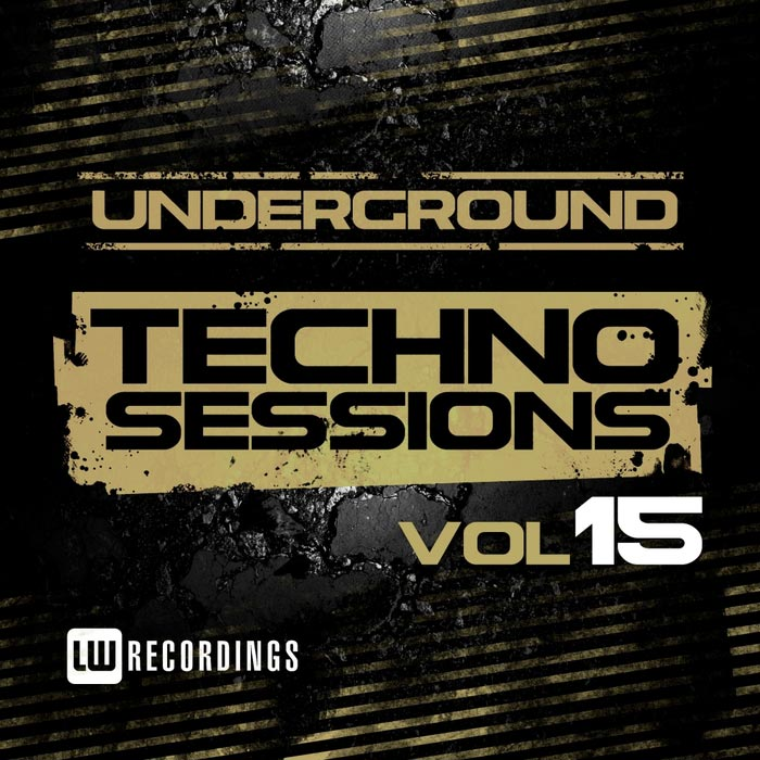 Underground Techno Sessions (Vol. 15) [2017]