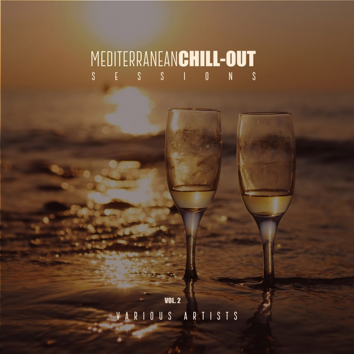 Mediterranean Chill-Out Sessions (Vol. 2) [2017]