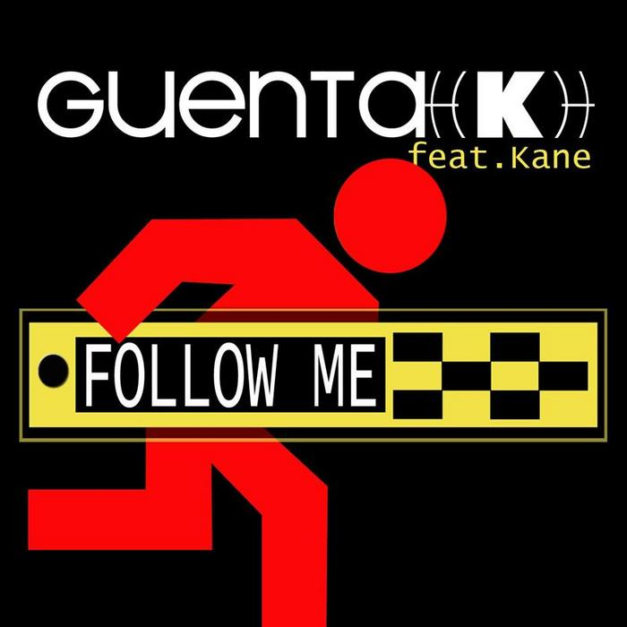 Guenta K feat. Kane - Follow Me [2012]