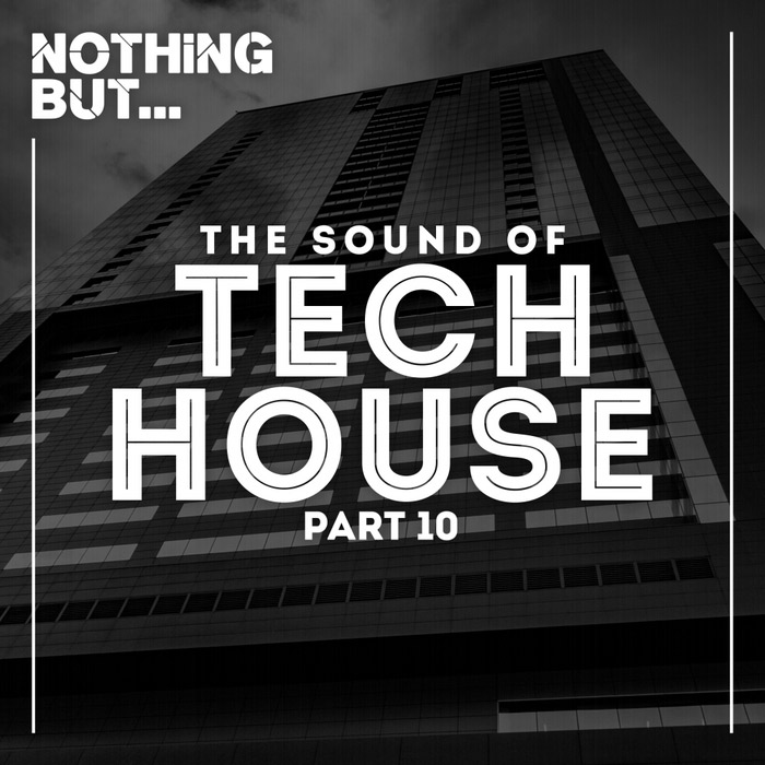 Nothing But... The Sound Of Tech House (Vol. 10) [2017]