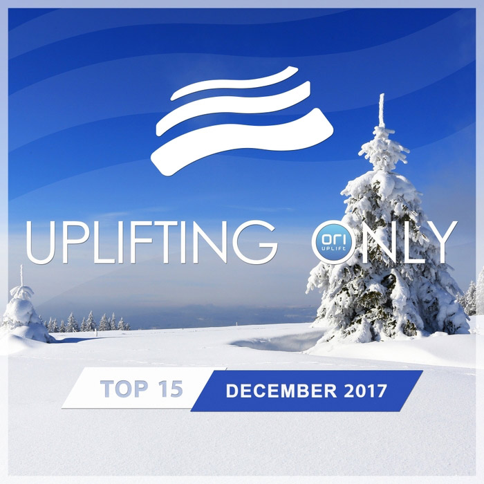 Uplifting Only Top 15 (December 2017) [2017]