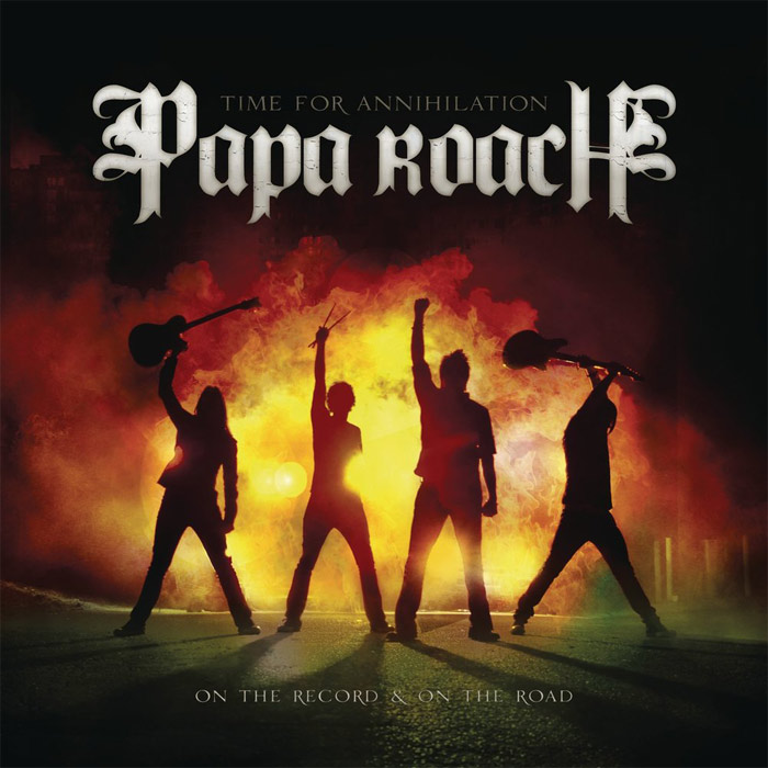 Papa Roach - Time For Annihilation (On The Record & On The Road) [2010]