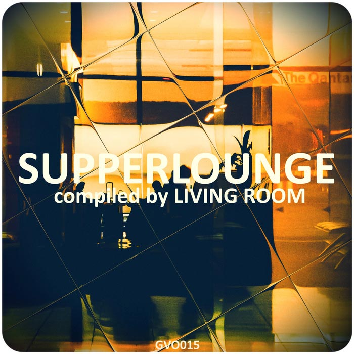 Supperlounge (Compiled By Living Room) [2017]