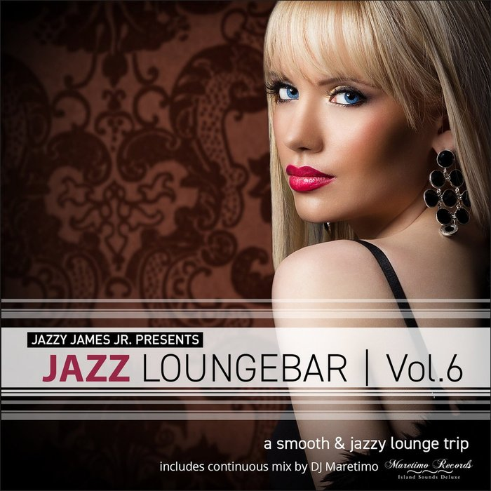 Jazz Loungebar Vol. 6 (A Smooth & Jazzy Lounge Trip) [2017]