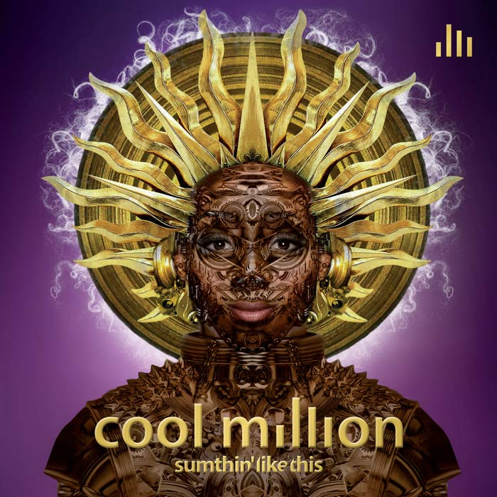 Cool Million - Sumthin Like This [2015]