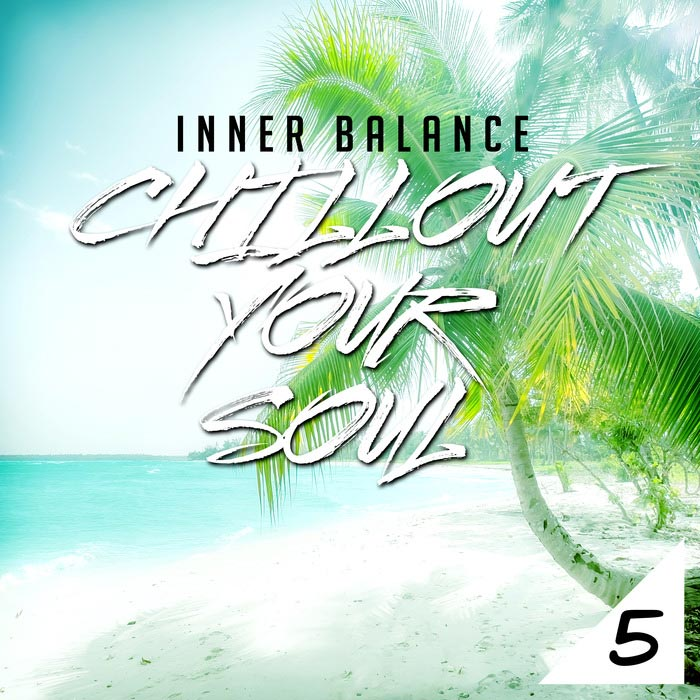 Inner Balance: Chillout Your Soul 5 [2018]