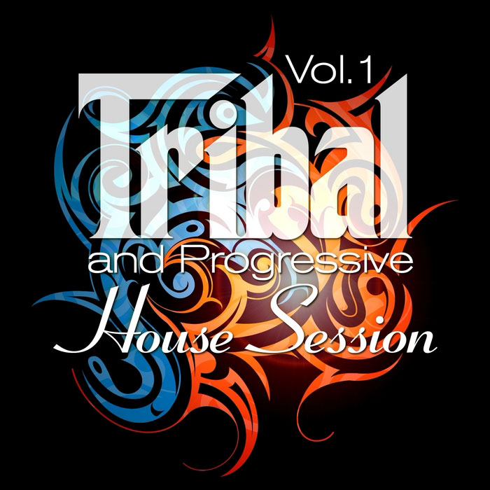 Tribal & Progressive House Session Vol. 1 (Balearic Drums & Best Of Tribalistic House Grooves)