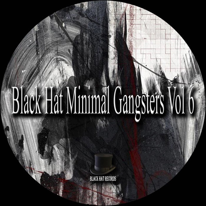Black Hat Minimal Gangsters (Vol. 6) [2017]