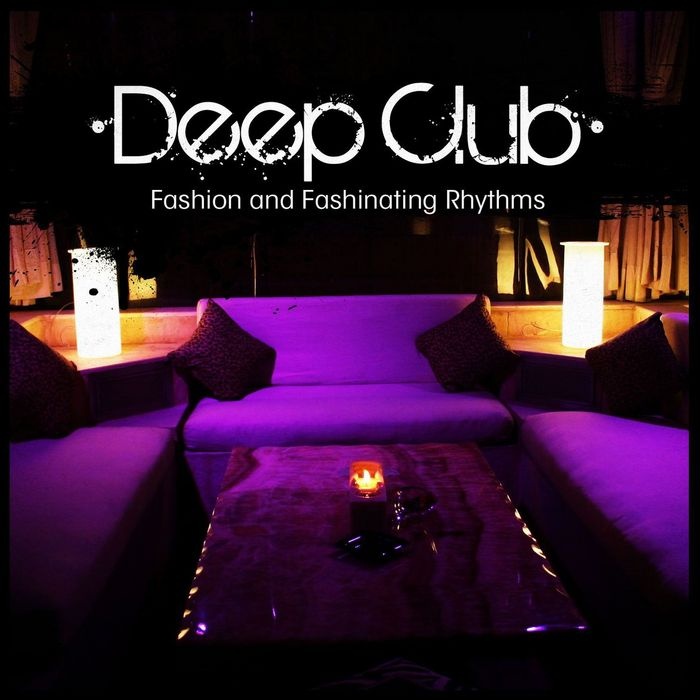 Deep Club: Fashion & Fashinating Rhythms [2013]