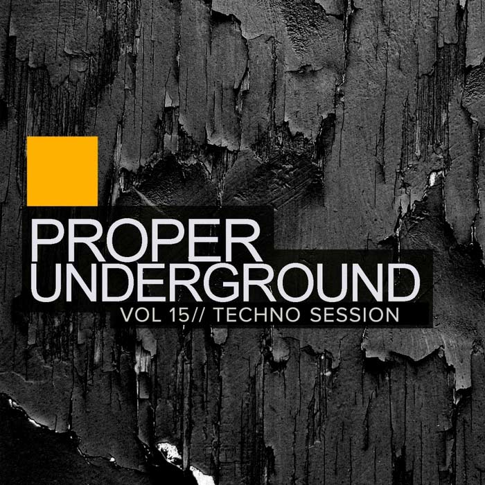 Proper Underground Vol. 15 (Techno Session)