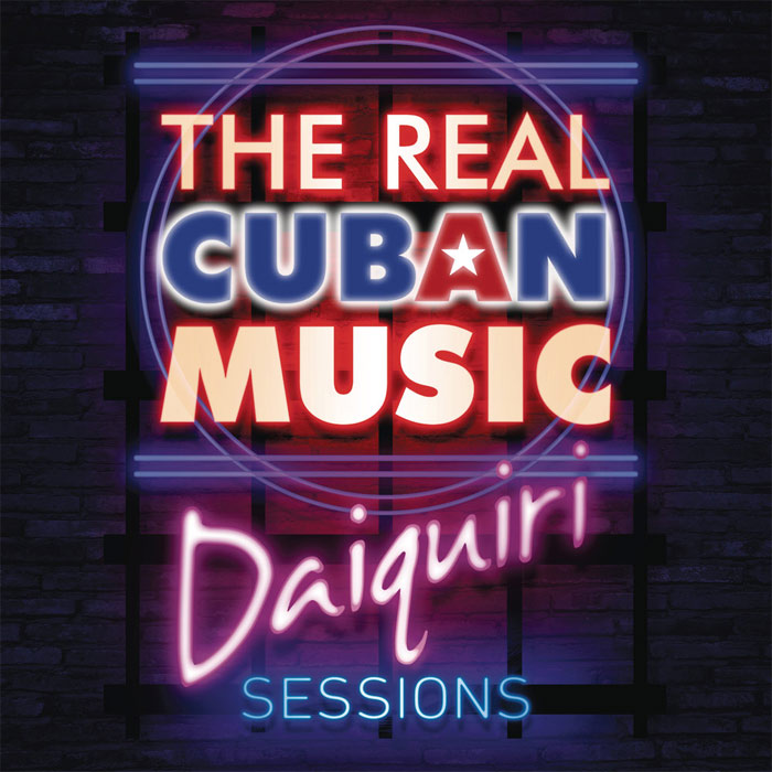 The Real Cuban Music - Daiquiri Sessions (Remasterizado) [2017]