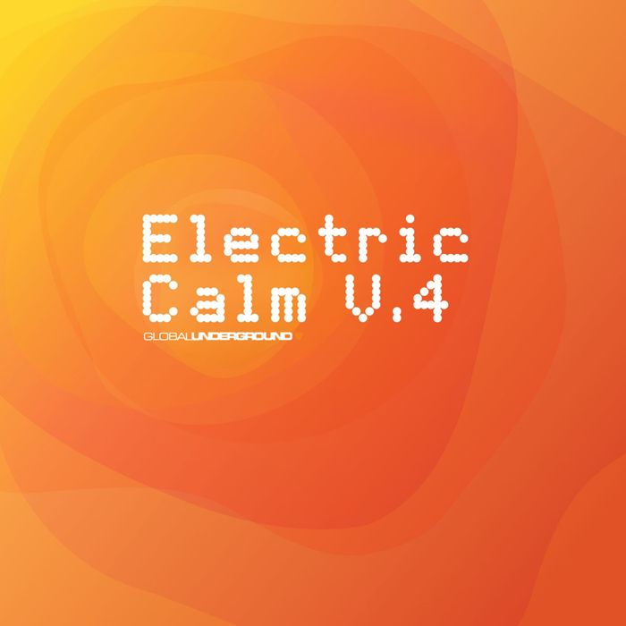 Global Underground - Electric Calm Vol. 4 (unmixed Tracks) [2006]