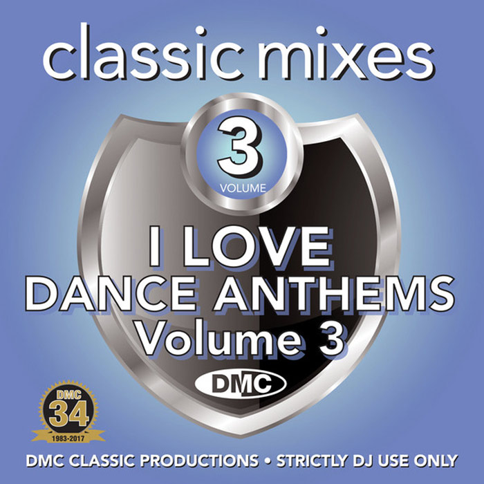 DMC Classic Mixes: I Love Dance Anthems Vol. 3 (Strictly DJ Only) [2017]
