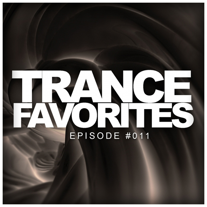 Trance Favorites: Episode #011 [2018]