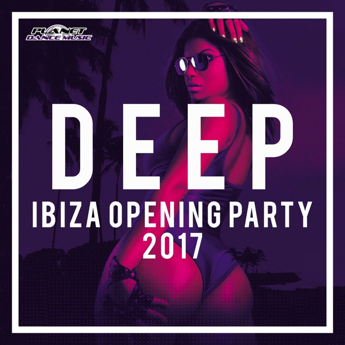 Deep Ibiza Opening Party 2017 [2017]
