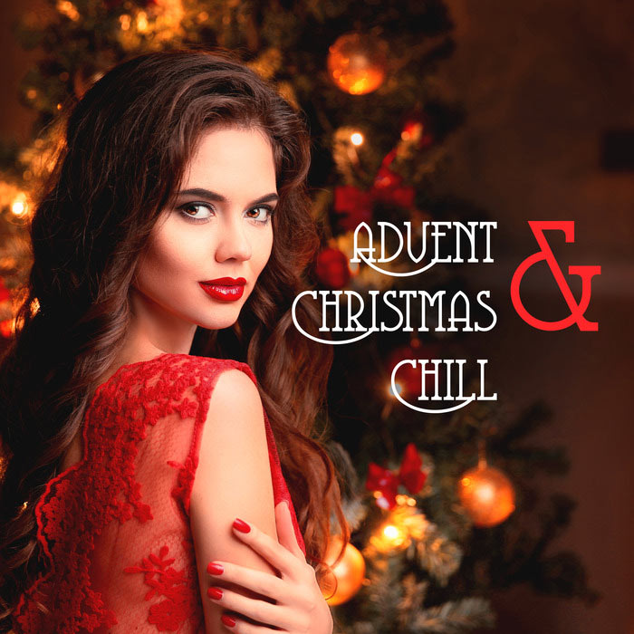 Advent & Christmas Chill [2017]