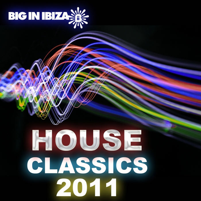 Big In Ibiza House Classics 2011 [2011]