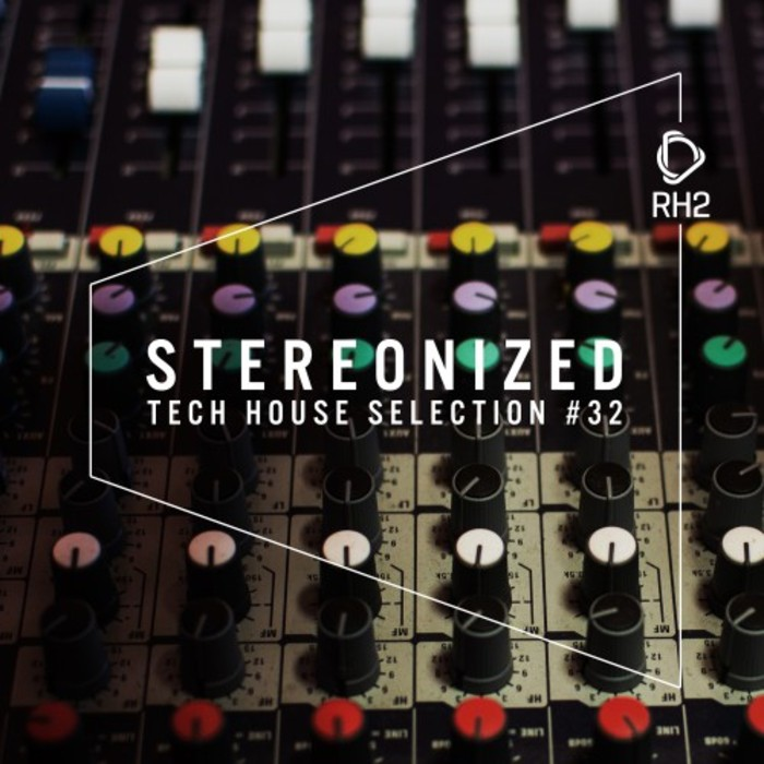 Stereonized - Tech House Selection (Vol. 32)