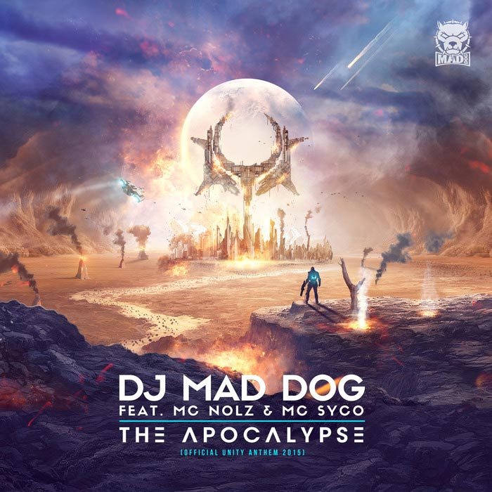 DJ Mad Dog - The Apocalypse (feat. MC Nolz And MC Syco)