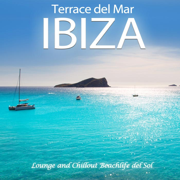 Ibiza Terrace Del Mar - Lounge And Chillout Beachlife Del Sol [2017]