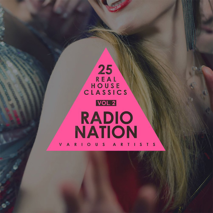 Radio Nation Vol. 2 (25 Real House Classics) [2017]