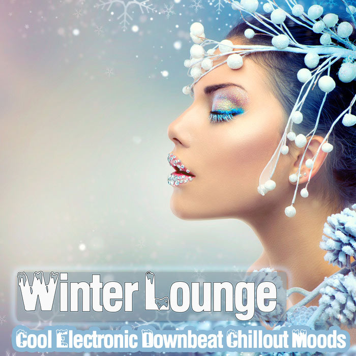 Winter Lounge - Cool Electronic Downbeat Chillout Moods [2017]
