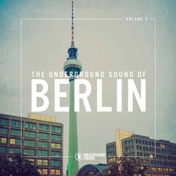 The Underground Sound of Berlin (Vol. 3) [2018]