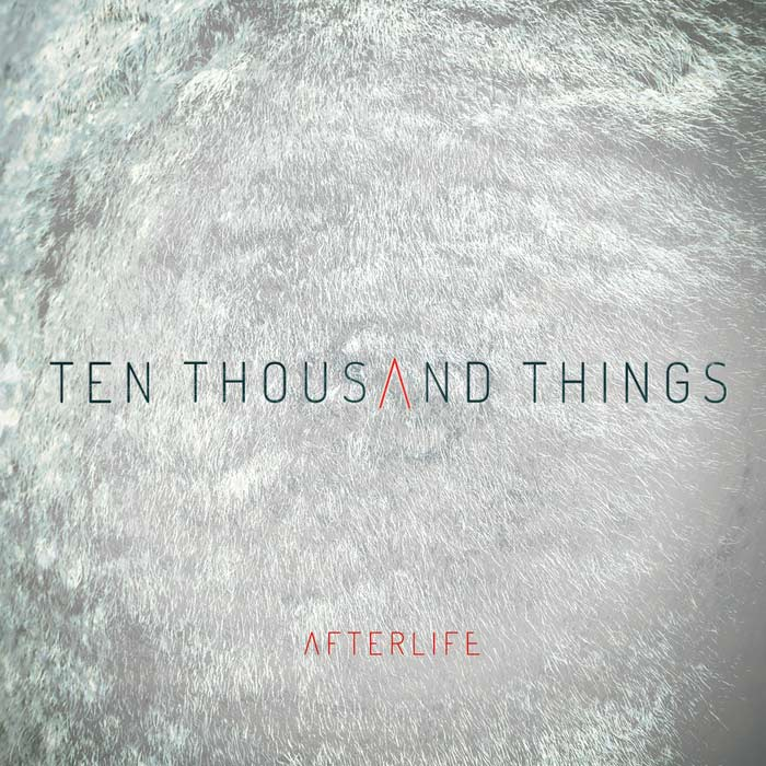 Afterlife - Ten Thousand Things