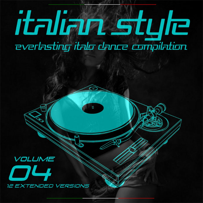 Italian Style Everlasting Italo Dance Compilation (Vol. 4) [2016]