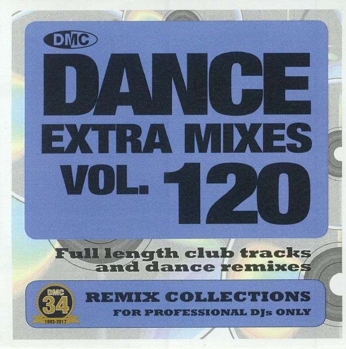 DMC Dance Extra Mixes Vol. 120: Remix Collections For Professional DJs (Strictly DJ Only) [2017]