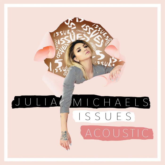 Julia Michaels - Issues (Acoustic)