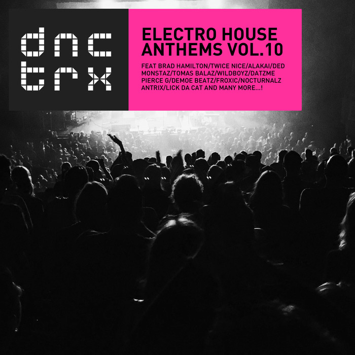 Electro House Anthems (Vol. 10) [2017]