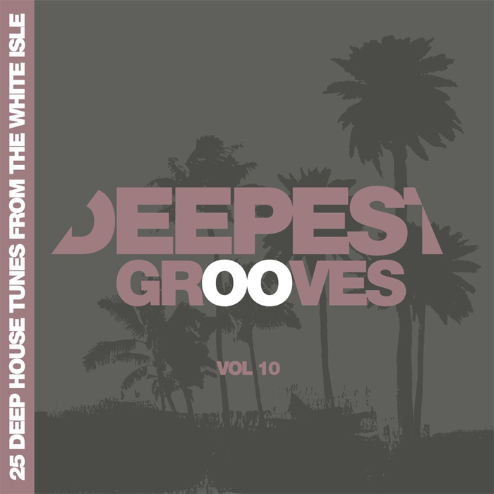 Deepest Grooves - 25 Deep House Tunes From The White Isle (Vol. 10)
