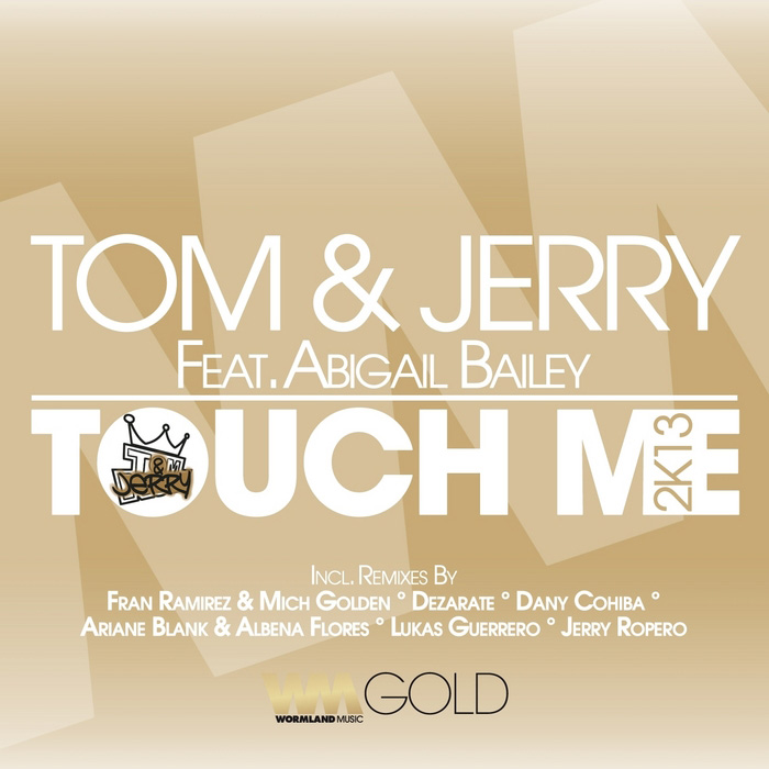 Tom & Jerry feat. Abigail Bailey - Touch Me 2k13 [2013]