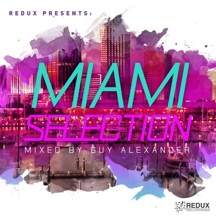 Redux Miami Selection (unmixed tracks + mixed by Guy Alexander) [2017]