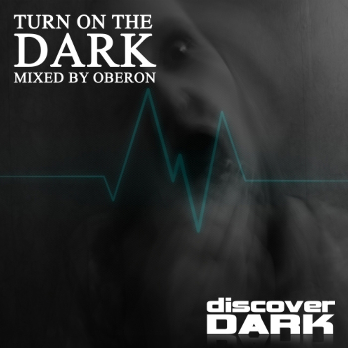 Turn On The Dark (unmixed tracks + Mixed By Oberon) [2017]