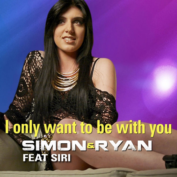 Simon & Rayan feat. Siri - I Only Want To Be With You [2014]