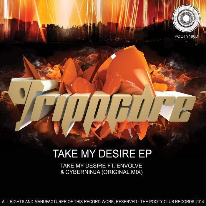 Trippcore - Take My Desire EP [2014]