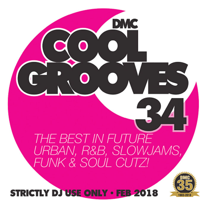 DMC Cool Grooves 34: The Best In Future Urban R&B Slowjams Funk & Soul Cutz! (Strictly DJ Only) [2018]