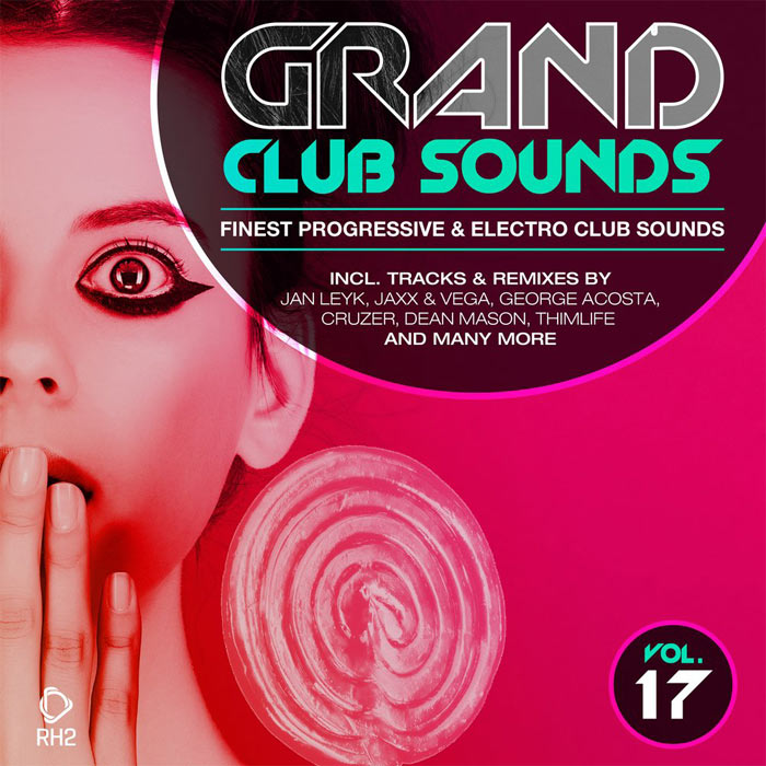 Grand Club Sounds: Finest Progressive & Electro Club Sounds (Vol. 17) [2017]