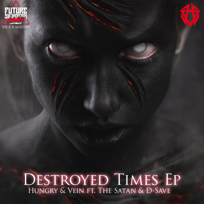 Hungry & Vein feat. D-Save & The Satan - Destroyed Times EP